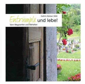 Entrümple und lebe! von Karban-Völkl,  Kathrin, Völkl,  Thomas