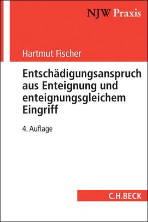 Entschädigungsanspruch aus Enteignung und enteignungsgleichem Eingriff von Busse,  Felix, Fischer,  Hartmut, Gelzer,  Konrad