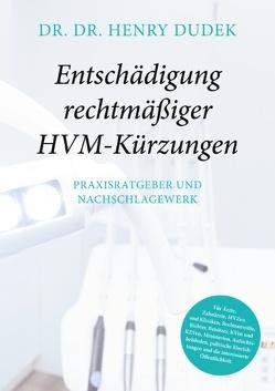 Entschädigung rechtmäßiger HVM-Kürzungen von Dudek,  Henry