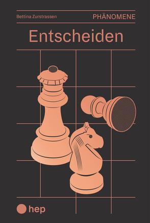 Entscheiden (E-Book) von Zurstrassen,  Bettina