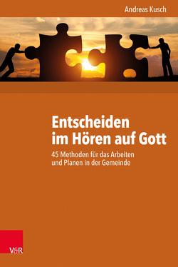 Entscheiden im Hören auf Gott von Dobers,  Henning, Kusch,  Andreas