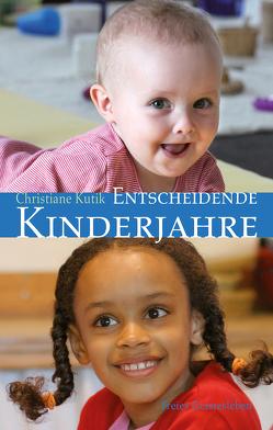Entscheidende Kinderjahre von Kutik,  Christiane