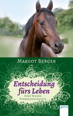 Entscheidung fürs Leben von Berger,  Margot