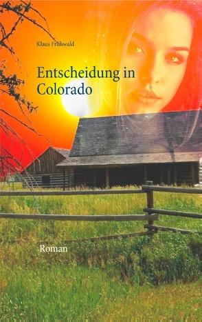 Entscheidung in Colorado von Frühwald,  Klaus