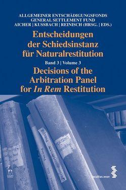 Entscheidungen der Schiedsinstanz für Naturalrestitution von Aicher,  Josef, Kussbach,  Erich, Reinisch,  August