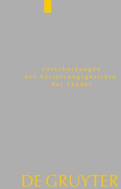 Entscheidungen der Verfassungsgerichte der Länder (LVerfGE) / Baden-Württemberg, Berlin, Brandenburg, Bremen, Hessen, Mecklenburg-Vorpommern, Niedersachsen, Saarland, Sachsen, Sachsen-Anhalt, Schleswig-Holstein, Thüringen