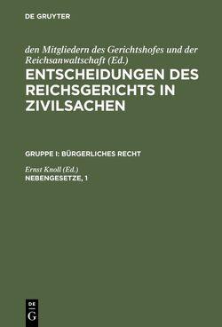 Entscheidungen des Reichsgerichts in Zivilsachen. Bürgerliches Recht / Nebengesetze, 1 von Knoll,  Ernst