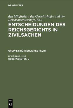 Entscheidungen des Reichsgerichts in Zivilsachen. Bürgerliches Recht / Nebengesetze, 2 von Knoll,  Ernst