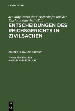 Entscheidungen des Reichsgerichts in Zivilsachen. Handelsrecht / Handelsgesetzbuch, 2 von Vahldiek,  Werner
