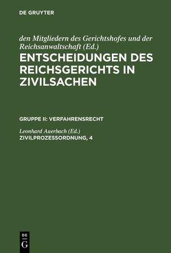 Entscheidungen des Reichsgerichts in Zivilsachen. Verfahrensrecht / Zivilprozessordnung, 4 von Auerbach,  Leonhard