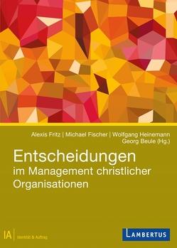 Entscheidungen im Management christlicher Organisationen von Beule,  Georg, Fischer,  Michael, Fritz,  Alexis, Heinemann,  Wolfgang