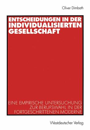 Entscheidungen in der individualisierten Gesellschaft von Dimbath,  Oliver