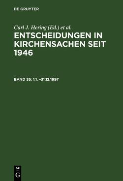 Entscheidungen in Kirchensachen seit 1946 / 1.1. –31.12.1997 von Baldus,  Manfred, Hering,  Carl J., Lentz,  Hubert, Muckel,  Stefan