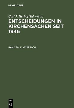 Entscheidungen in Kirchensachen seit 1946 / 1.1.–31.12.2000 von Baldus,  Manfred, Hering,  Carl J., Lentz,  Hubert, Muckel,  Stefan