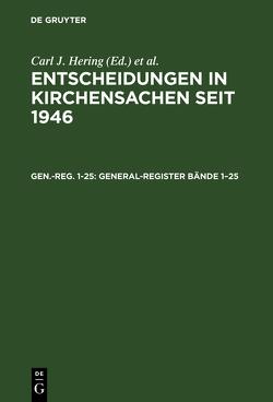 Entscheidungen in Kirchensachen seit 1946 / General-Register Bände 1–25 von Baldus,  Manfred, Hering,  Carl J., Lentz,  Hubert, Muckel,  Stefan