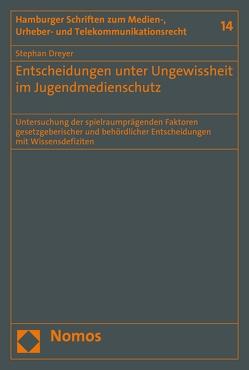 Entscheidungen unter Ungewissheit im Jugendmedienschutz von Dreyer,  Stephan