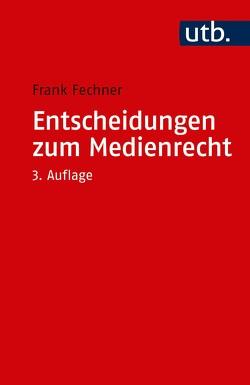 Entscheidungen zum Medienrecht von Fechner,  Frank