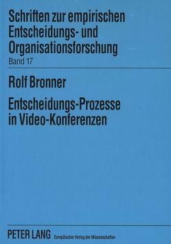 Entscheidungs-Prozesse in Video-Konferenzen von Bronner,  Rolf