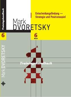 Entscheidungsfindung – Strategie und Positionsspiel von Dvoretsky,  Mark, Jussupow,  Artur