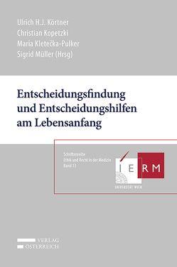 Entscheidungsfindung und Entscheidungshilfen am Lebensanfang von Kletecka-Pulker,  Maria, Kopetzki,  Christian, Körtner,  Ulrich H. J., Müller,  Sigrid