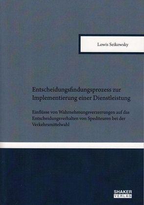 Entscheidungsfindungsprozess zur Implementierung einer Dienstleistung von Seikowsky,  Lowis