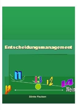 Entscheidungsmanagement von Paulsen,  Sönke