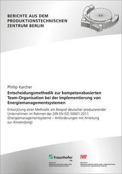 Entscheidungsmethodik zur kompetenzbasierten Team-Organisation bei der Implementierung von Energiemanagementsystemen. von Jochem,  Roland, Karcher,  Phillip