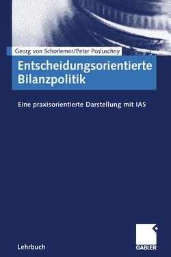 Entscheidungsorientierte Bilanzpolitik von Posluschny,  Peter, Schorlemer,  Georg von