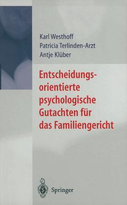 Entscheidungsorientierte psychologische Gutachten für das Familiengericht von Klüber,  Antje, Terlinden-Arzt,  Patricia, Westhoff,  Karl