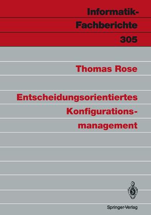 Entscheidungsorientiertes Konfigurationsmanagement von Rose,  Thomas