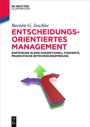 Entscheidungsorientiertes Management von Jeschke,  Barnim G.
