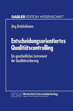 Entscheidungsorientiertes Qualitätscontrolling von Bröckelmann,  Jörg