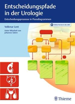 Entscheidungspfade in der Urologie von Lent,  Volkmar