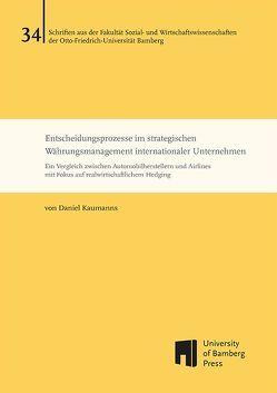 Entscheidungsprozesse im strategischen Währungsmanagement internationaler Unternehmen von Kaumanns,  Daniel