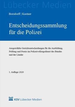 Entscheidungssammlung für die Polizei von Borsdorff,  Anke, Kastner,  Martin