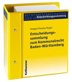 Entscheidungssammlung zum Kommunalrecht Baden-Württemberg (EKBW) von Füsslin,  Ernst, Seeger,  Richard, Vogel,  Dieter