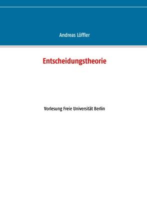 Entscheidungstheorie von Loeffler,  Andreas