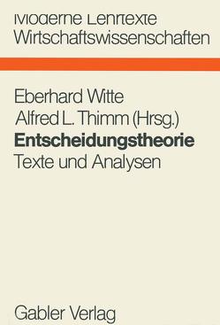 Entscheidungstheorie von Thimm,  Alfred L., Witte,  Eberhard