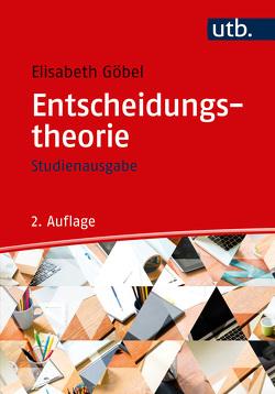 Entscheidungstheorie – Studienausgabe von Göbel,  Elisabeth
