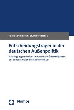 Entscheidungsträger in der deutschen Außenpolitik von Brummer,  Klaus, Dimmroth,  Katharina, Hansel,  Mischa, Rabini,  Christian
