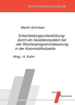 Entscheidungsunterstützung durch ein Assistenzsystem bei der Wochenprogrammsteuerung in der Automobilindustrie von Schröder,  Martin