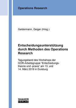Entscheidungsunterstützung durch Methoden des Operations Research von Geiger,  Martin Josef, Geldermann,  Jutta