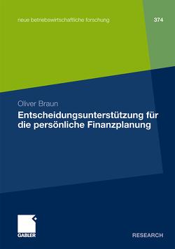 Entscheidungsunterstützung für die persönliche Finanzplanung von Braun,  Oliver