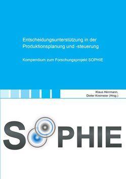 Entscheidungsunterstützung in der Produktionsplanung und -steuerung von Herrmann,  Klaus, Kreimeier,  Dieter