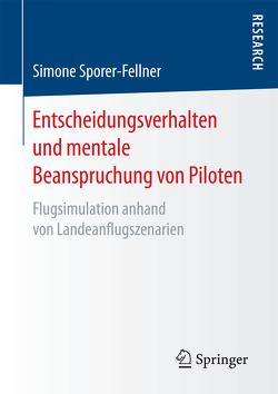 Entscheidungsverhalten und mentale Beanspruchung von Piloten von Sporer-Fellner,  Simone