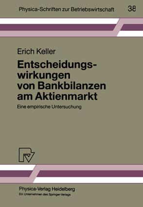 Entscheidungswirkungen von Bankbilanzen am Aktienmarkt von Keller,  Erich