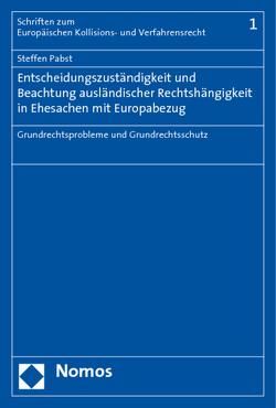 Entscheidungszuständigkeit und Beachtung ausländischer Rechtshängigkeit in Ehesachen mit Europabezug von Pabst,  Steffen
