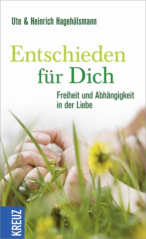 Entschieden für dich von Hagehülsmann,  Heinrich, Hagehülsmann,  Ute