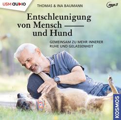 Entschleunigung für Mensch und Hund von Baumann,  Ina, Baumann,  Thomas