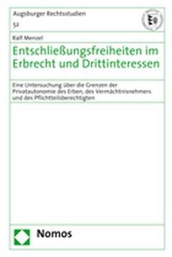 Entschließungsfreiheiten im Erbrecht und Drittinteressen von Menzel,  Ralf